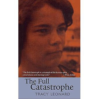 The Full Catastrophe by Tracey Leonard - 9781587680618 Book