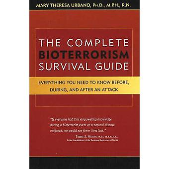 Complete Bioterrorism Survival Guide - Everything You Need to Know Bef