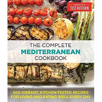 The Complete Mediterranean Cookbook by Editors at America's Test Kitc