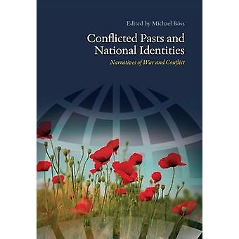 Conflicted Pasts & National Identities - Narratives of War & Conflict