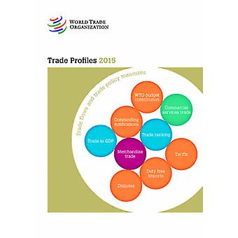 Trade Profiles - 2015 by World Trade Organization - 9789287039910 Book