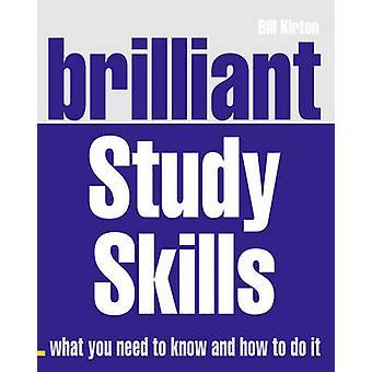 Brilliant Study Skills by Bill Kirton - 9780273734376 Book
