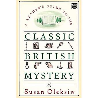 The Readers Guide to the Classic British Mystery