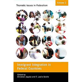 Immigration Integration in Federal Countries by Christian Joppke - F.