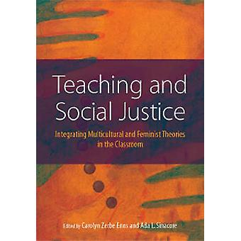 Teaching and Social Justice - Integrating Multicultural and Feminist T