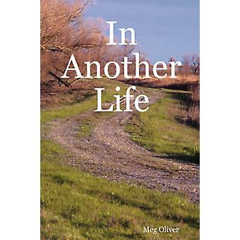 In Another Life by Oliver & Meg