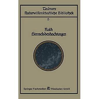 Himmelsbeobachtung Mit Blossem Auge Zugleich Eine Einleitung in Die Methoden Und Ergebnisse Der Astronomie by Rusch & Franz