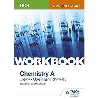 OCR ASA Level Year 1 Chemistry A Workbook Energy Core org by John Older