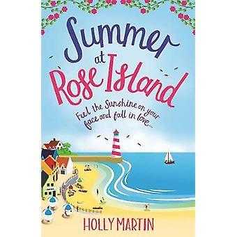 Summer at Rose Island by Holly Martin