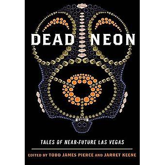 Mort de Neon - contes du futur proche Las Vegas par Todd James Pierce - Jarr