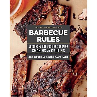 Artisanal Kitchen Barbeque Rules by Joe Carroll