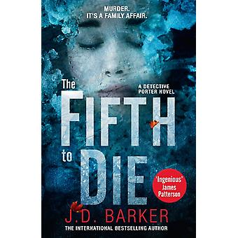 Fifth to Die by J D Barker