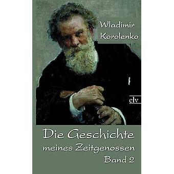 Die Geschichte Meines Zeitgenossen by Korolenko & Wladimir Galaktionovich