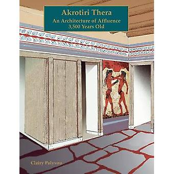 Akrotiri - Thera - An Architecture of Affluence 3 -500 Years Old by Cl