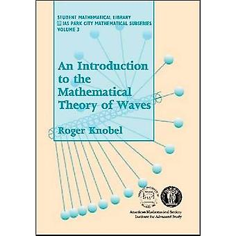 An Introduction to the Mathematical Theory of Waves - 9780821820391 B
