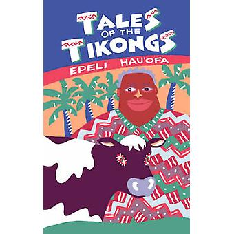 Tales of the Tikongs by Epeli Hauofa