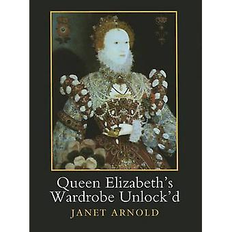 Queen Elizabeths Wardrobe Unlockd by Arnold & Janet