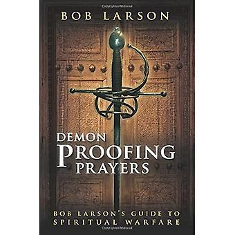 Demon Proofing Prayers: Bob Larson's Guide to Spiritual Warfare