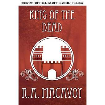 King of the Dead by MacAvoy & R. A.