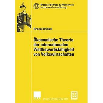 konomische Theorie der internationalen Wettbewerbsfhigkeit von Volkswirtschaften by Reichel & Richard