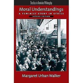 Moral forståelser en feministisk undersøgelse i etik af Walker & Margaret Urban