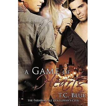The Farmingdale Gentlemans Club A Game of Hearts by Blue & T. C.