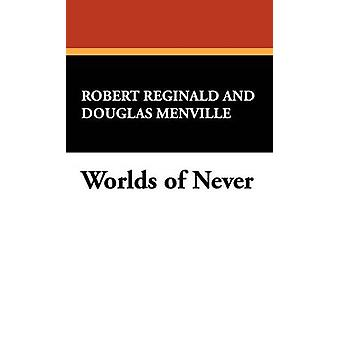Worlds of Never by Reginald & R. Melville Douglas