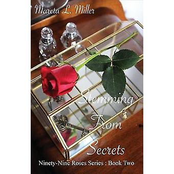 Stemming From Secrets by Miller & Mareta L.