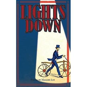 Lights Down Poems by Maiche Lev by Lev & Maiche