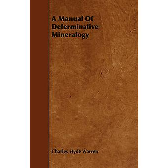 A Manual Of Determinative Mineralogy by Warren & Charles Hyde