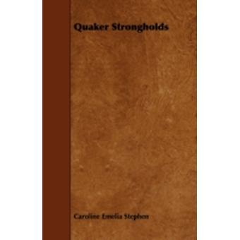 Quaker Strongholds by Stephen & Caroline Emelia
