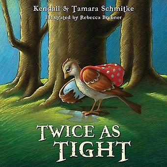 Twice as Tight by Schmitke & Kendall