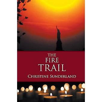 The Fire Trail by Sunderland & Christine