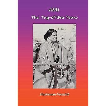 ANU The TugofWar Years by Vasisht & Shabnam