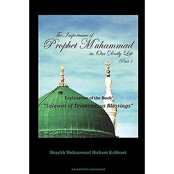 The Importance of Prophet Muhammad in Our Daily Life Part 1 by Kabbani & Muhammad Hisham