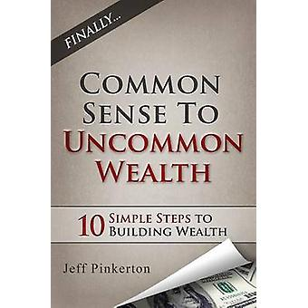 Common Sense to Uncommon Wealth by Pinkerton & Jeff