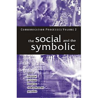 The Social and the Symbolic Volume II by LTD & SAGE PUBLICATIONS PVT