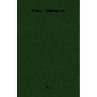 Plato  Dialogues by Plato &
