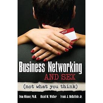 Business Networking and Sex by Misner & Ivan