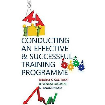 Conducting An Effective and  Successful Training Programme by Anandaraja