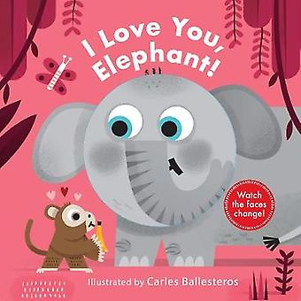 I Love You - Elephant! by Carles Ballesteros - 9780711245532 Book