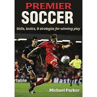 Premier Soccer by Michael Parker - 9780736068246 Book