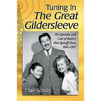 Tuning in the Great Gildersleeve - The Episodes and Cast of Radio's Fi