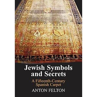 Jewish Symbols and Secrets - A Fifteenth-century Spanish Carpet by Ant