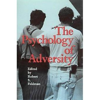 The Psychology of Adversity by Robert S. Feldman - 9781558490369 Book