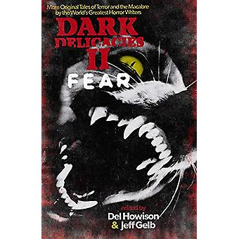 Dark Delicacies II - Fear by Del Howison - 9781625671134 Book