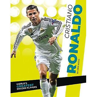 World's Greatest Soccer Players - Cristiano Ronaldo di -Erin Nicks -