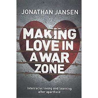 Making love in a war zone - Interracial loving and learning after apar