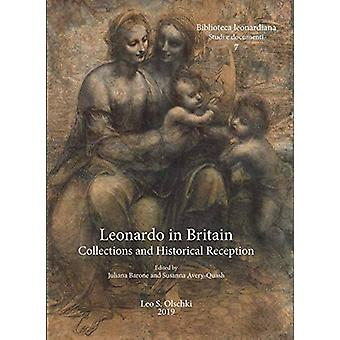 Leonardo in Britain - Collections and Historical Reception by Juliana