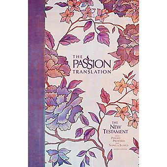 The Passion Translation New Testament (2nd Edition) Peony by Brian Si